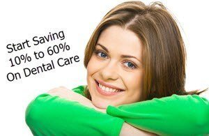 Start saving 10 to 60% on dental care
